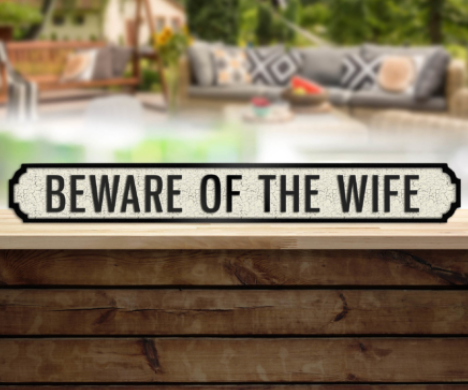 Beware of the Wife Vintage Road Sign