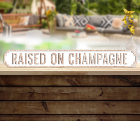 Raised On Champagne Vintage Road Sign